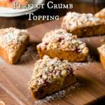 Perfect Crumb Topping