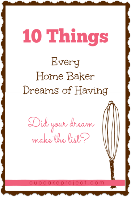 10 Things Every Home Baker Dreams of Having